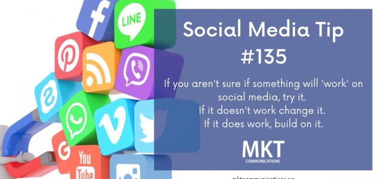 Social Media Marketing Tip #135 – Try Try Again!
